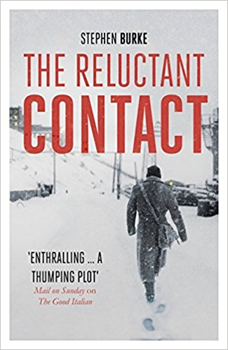 The cover of the brand new Cold War thriller from Stephen Burke The Reluctant Contact