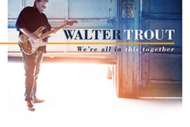 Front cover of the album by Walter Trout - We're All In This Together