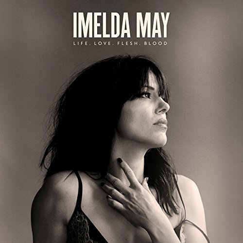 Imelda May Love, Life, Flesh, Blood