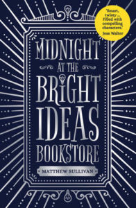 """As debut novels go, Matthew Sullivan's Midnight at the Bright Ideas Bookstore is everything you could wish for from any novel, let alone a first published, and has """"Must See Movie"""" writ large through every chapter."""