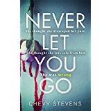 The cover of Chevy Stevens' latest thriller Never Let You Go