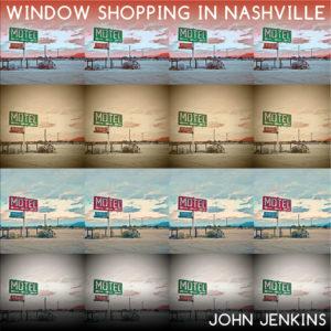 John Jenkins - Window Shopping in Nashville