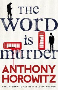 Anthony Horrowitz The Word is Murder
