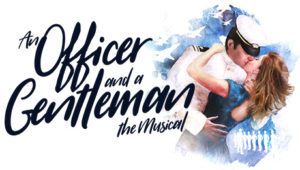 An Officer & A Gentleman The Musical at The Liverpool Empire
