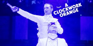 A Clockwork Orange at The Liverpool Everyman