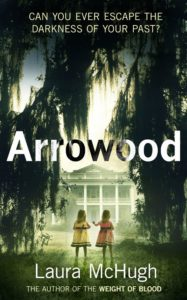 The cover of Laura McHugh's superb thriller Arrowood