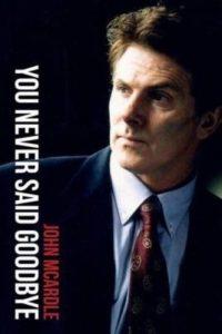 You Never Said Goodbye by John McArdle