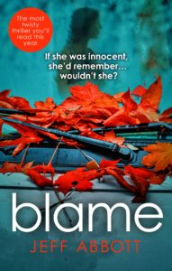 The latest novel cover from Jeff Abbott, Blame, is available for order