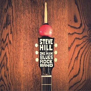 Steve Hill:The One Man Blues Rock Band album review